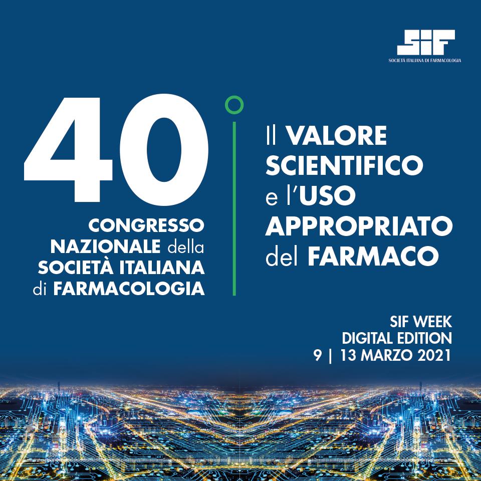 40° CONGRESSO NAZIONALE DELLA SOCIETA' ITALIANA DI FARMACOLOGICA - il valore scientifico e l'uso appropriato del farmaco.